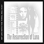 My Life With The Thrill Kill Kult The Resurrection Of Luna