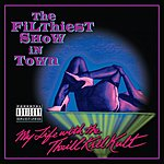 My Life With The Thrill Kill Kult The Filthiest Show In Town (Parental Advisory)