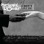 My Chemical Romance I Don't Love You (Live) (3-Track Maxi-Single)