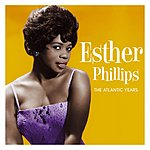 Esther Phillips Esther Phillips: The Atlantic Years