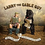 Larry The Cable Guy Morning Constitutions