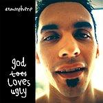 Atmosphere God Loves Ugly (Parental Advisory)
