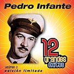 Pedro Infante 12 Grandes Exitos, Vol.2: Pedro Infante