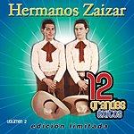 Hermanos Zaizar 12 Grandes Exitos, Vol.2