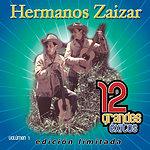 Hermanos Zaizar 12 Grandes Exitos, Vol.1
