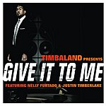 Timbaland Give It To Me (Single)