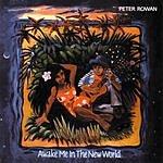 Peter Rowan Awake Me In The New World