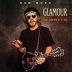 Sam Bush Glamour And Grits