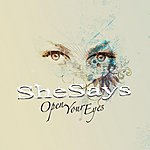 SheSays Open Your Eyes (Single)