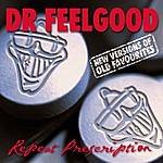 Dr. Feelgood Repeat Prescription