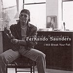 Fernando Saunders I Will Break Your Fall