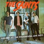 The Saints Cabaret At The Roundhouse: Live 1977
