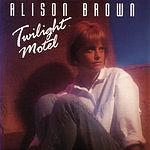Alison Brown Twilight Motel