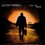 Lee Roy Parnell Tell The Truth