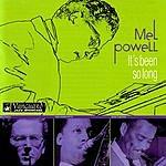 Mel Powell It's Been So Long