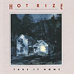 Hot Rize Take It Home