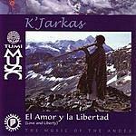 Los Kjarkas El Amor Y La Libertad