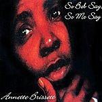 Annette Brissett So Bob Say So Me Say
