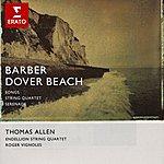Samuel Barber Dover Beach/Serenade/Songs/String Quartet