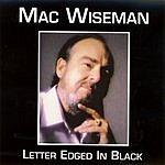 Mac Wiseman Letter Edged In Black