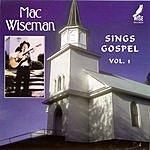 Mac Wiseman Sings Gospel, Vol.1