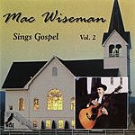 Mac Wiseman Sings Gospel, Vol.2
