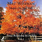 Mac Wiseman Maple On The Hill: Songs Requested By Fans, Vol.1