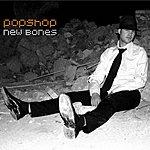 Popshop New Bones