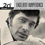 Engelbert Humperdinck 20th Century Masters - The Millennium Collection: The Best Of Engelbert Humperdinck