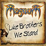 Magnum Like Brothers We Stand/Your Lies
