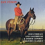Ian Tyson Old Corrals And Sagebrush & Other Cowboy Culture Classics