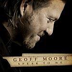 Geoff Moore Speak To Me