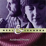 Neal & Leandra Accidental Dreams