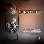 Versatile On The Rocks (Edited) (Single)