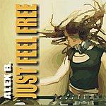 Alex B. Just Feel Free (3-Track Maxi-Single)