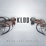 KLOQ We're Just Physical (5-Track Maxi-Single)