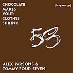 Alex Parsons Chocolate Makes Your Clothes Shrink (3-Track Maxi-Single)