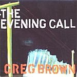 Greg Brown The Evening Call