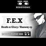 DJ FEX Death Or Glory/Runaway EP