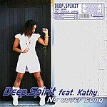 Deep Spirit No Cover Song