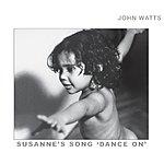 John Watts Susanne's Song 'Dance On'/Xavier's Song 'Barcelona Nights'