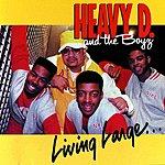 Heavy D. & The Boyz Living Large
