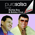 Richie Ray Pura Salsa Live: Richie Ray & Bobby Cruz