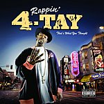 Rappin' 4-Tay That's What You Thought (Parental Advisory)