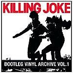 Killing Joke Bootleg Vinyl Archive, Vol.1 (Live)