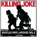 Killing Joke Bootleg Vinyl Archive, Vol.2: The Bums Rush Demos