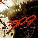 Tyler Bates 300: Original Motion Picture Soundtrack (Bonus Track)