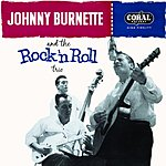 Johnny Burnette Tear It Up: The Complete Coral Rock 'N' Roll Trio Recordings