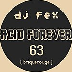 DJ FEX Acid Forever (4-Track Maxi-Single)