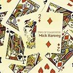 Mick Harvey Two Of Diamonds